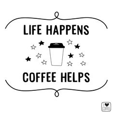 Coffee Is Life, I Love Coffee, Coffee Break, My Coffee, Life Happens, Shit Happens, Coffee Quotes, Caffeine, Starbucks