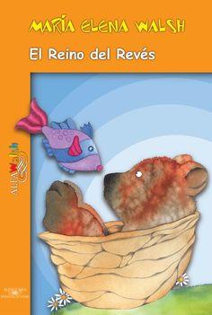 POESÍAS INFANTILES : El Reino del Revés, María Elena Walsh. Ilustracion...