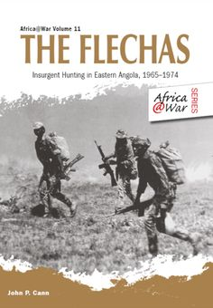 "Read ""The Flechas Insurgent Hunting in Eastern Angola, by John P. Cann available from Rakuten Kobo. In Portugal found itself fighting a war to retain its colonial possessions and preserve the remnants of its empire."