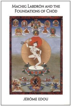 Machig Labdron And The Foundations Of Chod by Jerome Edou. $14.92. Publisher: Snow Lion; 1st. ed edition (January 1, 1995). Save 25%!