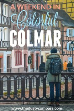 A Weekend in Colorful Colmar, France