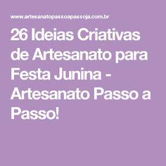 26 Ideias Criativas de Artesanato para Festa Junina - Artesanato Passo a Passo!
