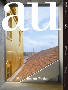 A + U : Architecture and Urbanism. nº 540. OMA. Recent Works. SUMARIO: https://www.japlusu.com/shop/product/au-201509