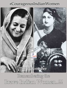 Maharani Laxmi Bai  and Smt. Indira Gandhi, remembering these two brave and #CourageousIndianWomen on their birthday..!! We salute them for their extraordinary lives..!!!