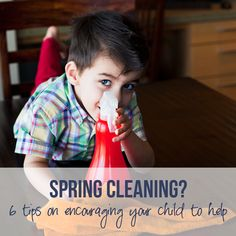 Spring Cleaning 6 Tips on Encouraging your Child to Help