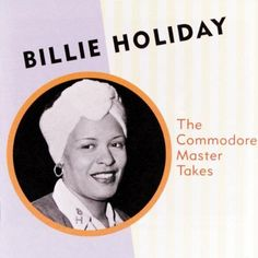 The Commodore Master Takes, an album by Billie Holiday on Spotify Listen To Free Music, Lady Sings The Blues, Holiday Store, Billie Holiday, Music Radio, Music Library, Internet Radio, Cd Album, She Song