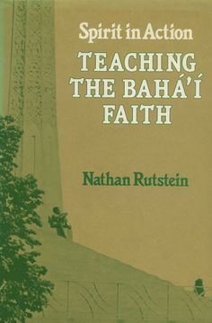 Teaching the Baha'I Faith: Spirit in Action: Nathan Rutstein A book cover showing a person! The Temple's pillars, steps and guard rail.