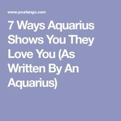 7 Ways Aquarius Shows You They Love You (As Written By An Aquarius)