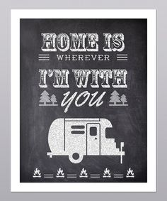 Take a look at this 'Home is Wherever I'm with You' Print on zulily today!