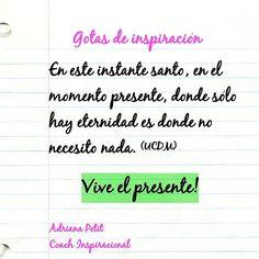 """""""#gotasdeinspiracion  Vive el presente solo allí puedes sentir la verdadera paz, aquella que te da el impulso de seguir adelante. #gracias #teamo #vida…"""""""