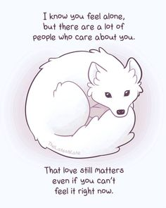 Words of encouragement and cute animals, by The Latest Kate. Inspirational Animal Quotes, Cute Animal Quotes, Motivational Quotes, Cute Animals, Fox Quotes, Cute Animal Drawings, Cute Drawings, Feeling Alone, I Feel Alone