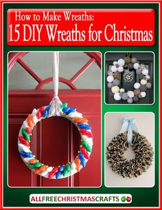 How to Make Wreaths: 15 DIY Wreaths for Christmas eBook is just what you need to make beautiful door decor.