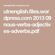 utnenglish.files.wordpress.com 2013 09 nous-verbs-adjectives-adverbs.pdf