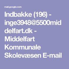 Indbakke (196) - inge3948@5500middelfart.dk - Middelfart Kommunale Skolevæsen E-mail