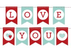 Love You Banner for Valentine's Day.  Put sweetness on display with this lovestruck banner for your party or mantel. Choose color scheme and photo option. Print, cut, punch holes in each pennant, and use ribbon, twine or string to hang.
