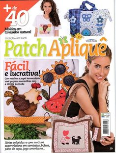 Patch Aplique -- Applique Patterns and ideas Applique Patterns, Quilt Patterns, Quilting Ideas, Sewing Magazines, Patch Aplique, Book Quilt, Patchwork Bags, Mug Rugs, Pattern Books