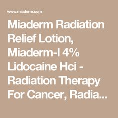 Miaderm Radiation Relief Lotion, Miaderm-l 4% Lidocaine Hci - Radiation Therapy For Cancer, Radiation Lotion, Radiation Therapy Side Effects