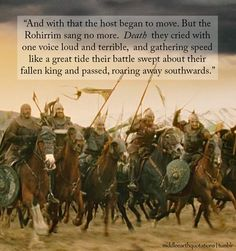 - Of the Rohirrim after Théoden's death, The Return of the King, Book V, The Battle of the Pelennor fields
