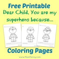 FREE super hero printable coloring pages for kids - Write your child a letter to say why he/she is your super hero.