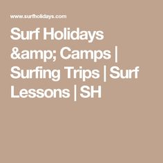 Surf Holidays & Camps | Surfing Trips | Surf Lessons | SH
