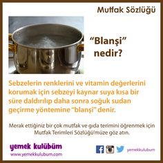 Anlamını bilmediğiniz ve merak ettiğiniz Mutfak ve Gıda terimleri Yemek Kulübüm'de http://yemekkulubum.com/kategori/mutfak-ve-gida-terimleri-sozlugu #blanchi #sebze #vitamin #koruyucu #soğuk #su #yemekkulubum #sözlük #mutfaksözlüğü #nedir #nedemek #anlamı #mutfakölçüleri #ölçüler #püfnoktaları #püfnoktası #mutfak #pratik #mutfakişleri #evişleri #ipucu #ipuçları #pratikbilgiler
