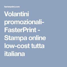 Volantini promozionali- FasterPrint - Stampa online low-cost tutta italiana