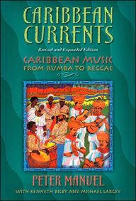Caribbean Currents: Caribbean Music from Rumba to Reggae / Edition 1 by Peter Manuel Download