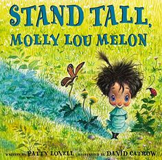 Stand Tall, Molly Lou Melon: Patty Lovell. Illustrated by David Catrow: Determination. #Books #Kids
