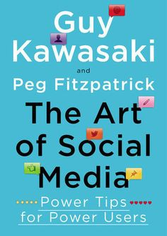 The Art of Social Media, a practical guide to using social media from the fingertips and brains of Guy Kawasaki and Peg Fitzpatrick.