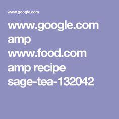 www.google.com amp www.food.com amp recipe sage-tea-132042