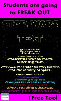 FREE Star Wars Text Generator for teachers! Make your morning message or lesson directions Star Wars themed. Students will definitely pay attention when they hear the Star Wars music and see the scrolling space words! Could also use for creative writing prompts, listing groups of students for centers, viewing short reading passages, or publishing students' writing in a fun new way!