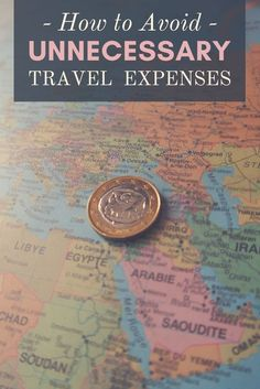 How to avoid unnecessary travel expenses.