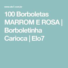 100 Borboletas MARROM E ROSA   Borboletinha Carioca   Elo7