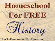 Free Online History Resources For Homeschoolers! - How To Homeschool For FREE Free Homeschool Curriculum, Homeschool High School, Curriculum Planning, Homeschooling, History For Kids, Study History, Full History, School Info, School Resources