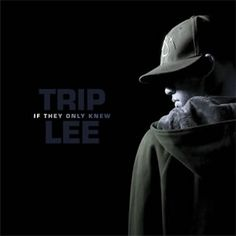 If They Only Knew- Trip Lee