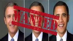 Obama, Bush, and Cheney have National Arrest Warrants Issued