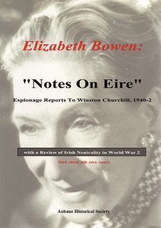 Notes On Eire: Espionage Reports Of Irish Neutrality in World War 2 - World War Two - History & Archaeology - Books Elizabeth Bowen, World War Two, Archaeology, Irish, This Book, Notes, History, World War Ii, Historia