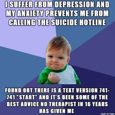Guys there is help for suicide and its in text form.  Pass it along.....