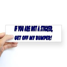 Shamed By Famous Words On Bumper >> 13 Best Great Sayings Images Bumper Stickers For Cars Tailgating