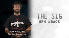 'Can you legally shoulder Sig Arm Brace? - The Legal Brief!' by TheGunCollective,  Published on Aug 3, 2016 (https://www.youtube.com/watch?v=tK6YJ3BD2-8)