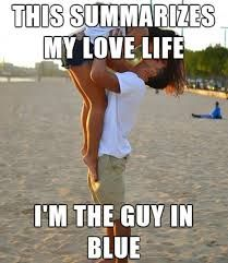 this explains my love life. im the guy in blue - Google Search