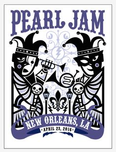 Pearl Jam New Orleans Poster 2016 by Don Pendleton