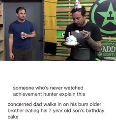 Concerned dad walks in on his bum older brother eating his seven year old son's birthday cake. office Ryan and Geoff Roster Teeth, Achievement Hunter, Sons Birthday, Birthday Cake, Red Vs Blue, Seven Years Old, Rwby, Best Shows Ever, Nerdy