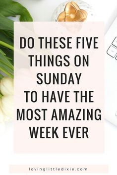 Don't start your week behind. Stop dreading Monday and have the most amazing week ever by implementing this super simple Sunday routine!