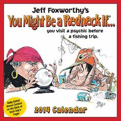 Jeff Foxworthy You Might Be a Redneck If 2014 Desk Calendar  6)  I'm make a good gift