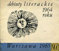 """Debiuty literackie 1964 roku"" Cover by Tadeusz Michaluk Published by Wydawnictwo Iskry 1965"