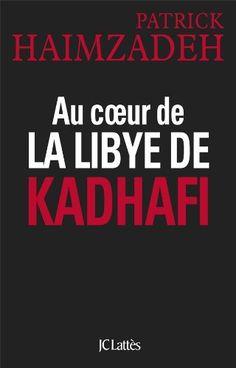 Télécharger Livre Au coeur de la Libye de Kadhafi Ebook Kindle Epub PDF Gratuit