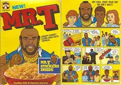 Mr T cereal! Mr T Cereal, Sweet Memories, Childhood Memories, School Memories, I Pity The Fool, Miss The Old Days, Today Is National, Riot Grrrl