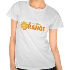 Make Mine Orange Tees - Got this in brown!