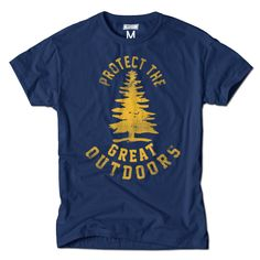 Protect The Great Outdoors T-Shirt. Great gift idea for the environmentally conscious and outdoorsy types in your life! Free shipping.